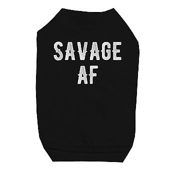 365 Printing Savage AF Black Pet Shirt for Small Dogs Funny Saying Cat T-Shirt