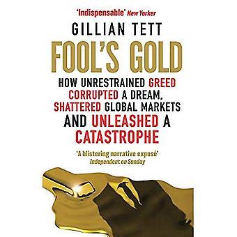 Fool's Gold: jak niepohamowana chciwość uszkodzony sen, Shattered globalnych rynków i rozpętał katastrofa