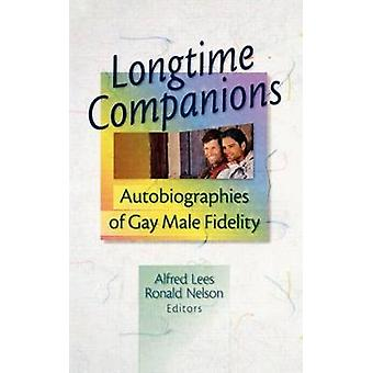 Longtime Companions Autobiographies of Gay Male Fidelity by Lees & Alfred
