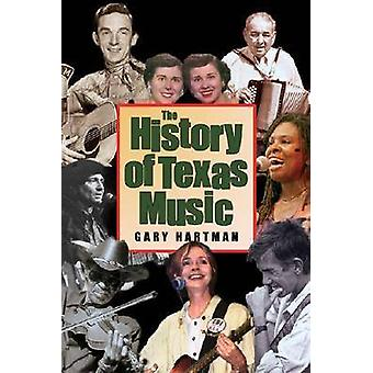 The History of Texas Music by Hartman & Gary