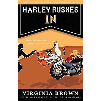 Harley Rushes in by Brown & Virginia