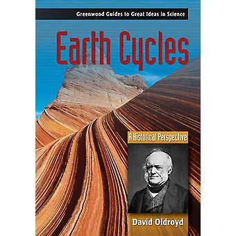 Earth Cycles A Historical Perspective by Oldroyd & David