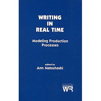 Writing in Real Time Modeling Production Processes by Matsuhashi & Ann