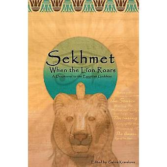 When the Lion Roars A Devotional to the Egyptian Goddess Sekhmet by Krasskova & Galina