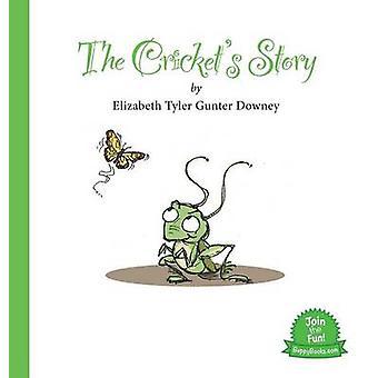 The Crickets Story by Downey & Elizabeth Tyler Gunter