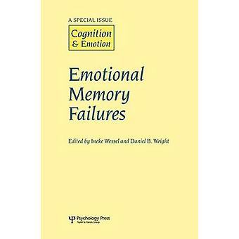 Emotional Memory Failures  A Special Issue of Cognition and Emotion by Wessel & Ineke