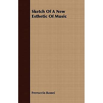 Sketch of a New Esthetic of Music by Busoni & Frerruccio