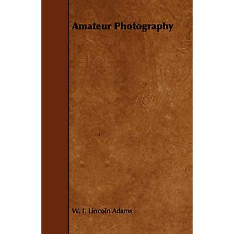 Amateur Photography by Adams & W. I. Lincoln