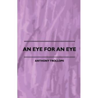An Eye for an Eye by Trollope & Anthony & Ed