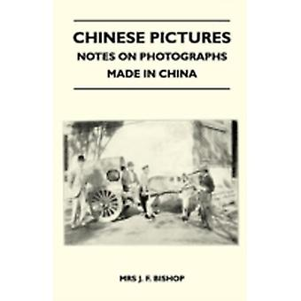 Chinese Pictures  Notes on Photographs Made in China by Bishop & Mrs J. F.