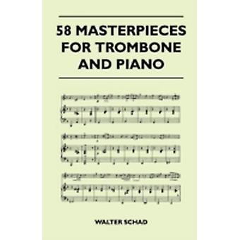 58 Masterpieces for Trombone and Piano by Schad & Walter