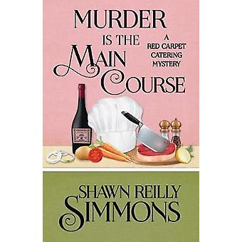 MURDER IS THE MAIN COURSE by Simmons & Shawn Reilly