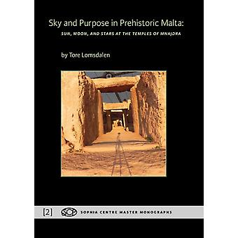 Sky and Purpose in Prehistoric Malta Sun Moon and Stars at the Temples of Mnajdra by Lomsdalen & Tore