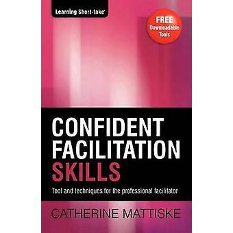 Confident Facilitation Skills by Mattiske & Catherine