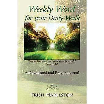 Weekly Word for Your Daily Walk by Harleston & Trish