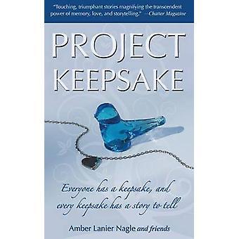 Project Keepsake by Nagle & Amber Lanier