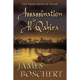 Assassination in Al Qahira by Boschert & James