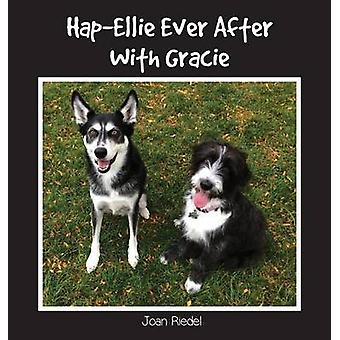 HapEllie Ever After With Gracie by Riedel & Joan