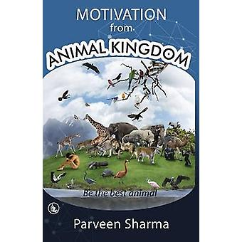Motivation From Animal Kingdom  Be the best animal by Sharma & Parveen