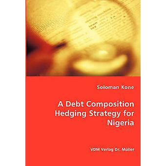 A Debt Composition Hedging Strategy for Nigeria by Kone & Soloman