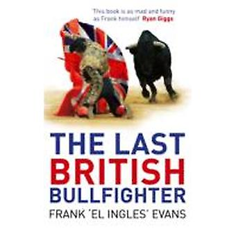 The Last British Bullfighter by Evans & Frank