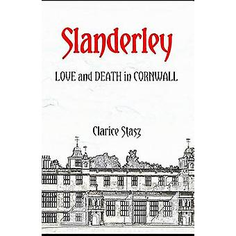 Slanderley Love and Death in Cornwall by Stasz & Clarice