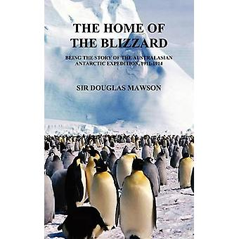 The Home of the Blizzard by Mawson & Douglas