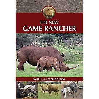 The new game rancher by Edited by Pamela Oberem & Edited by Peter Oberem