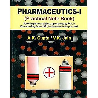 Pharmaceutics-I: Practical Note Book