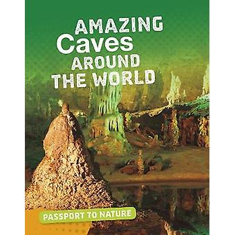 Amazing Caves Around the World by Rachel Castro - 9781474781169 Book