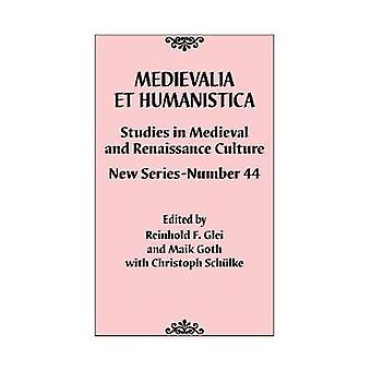 Medievalia et Humanistica - No. 44 - Studies in Medieval and Renaissan