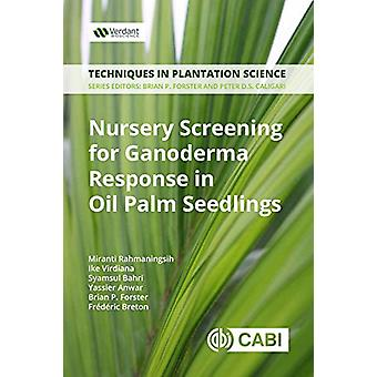 Nursery Screening for <i>Ganoderma</i> Response in Oil Palm Seedlings