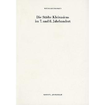 Die Stadte Kleinasiens Im 7. und 8. Jahrhundert by W. Brandes - 97890