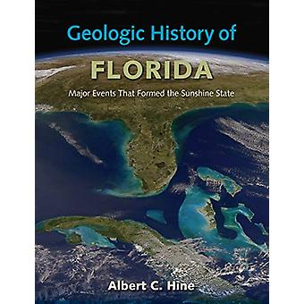 Geologic History of Florida - Major Events that Formed the Sunshine St