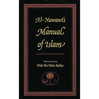 Al-Nawawi's Manual of Islam by Yahya ibn Sharaf Nawawi - Nuh Ha Mim K