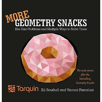 More Geometry Snacks - Bite Size Problems and Multiple Ways to Solve T