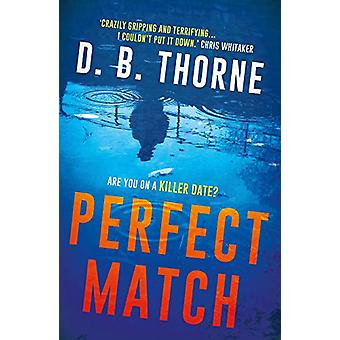 Perfect Match by D. B. Thorne - 9781782395997 Book