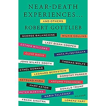 Near-Death Experiences . . . and Others by Robert Gottlieb - 97812502