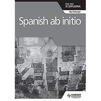 Spanish ab initio for the IB Diploma Grammar and Skills Workbook by M
