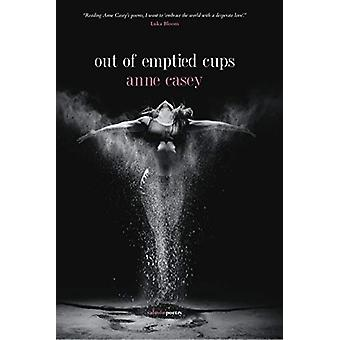 out of emptied cups by Anne Casey - 9781912561742 Book