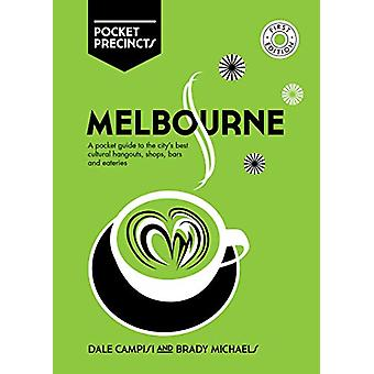 Melbourne Pocket Precincts - A Pocket Guide to the City's Best Cultura