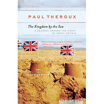 The Kingdom by the Sea  A Journey Around the Coast of Great Britain by Paul Theroux