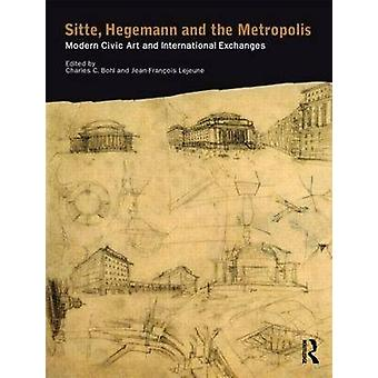 Sitte Hegemann and the Metropolis by Edited by Charles Bohl & Edited by Jean François Lejeune