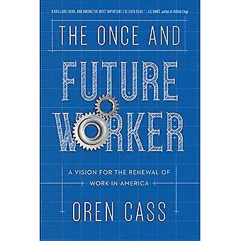 En gang og fremtidige arbejdstager: en Vision for fornyelse af arbejde i USA