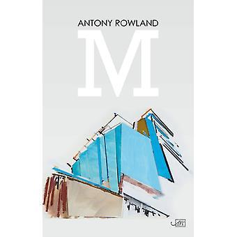 M by Rowland & Antony