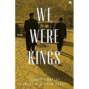 We Were Kings by OMalley & ThomasPurdy & Douglas Graham
