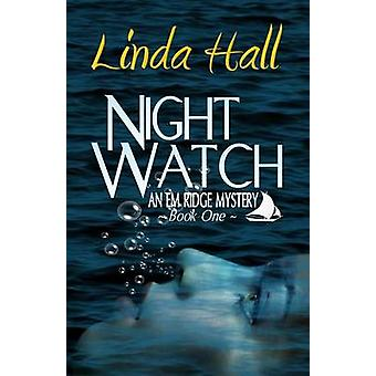 Night Watch - An Em Ridge Mystery by Linda Hall - 9780987761378 Book