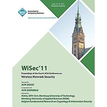 WiSec 11 Proceedings of the Fourth ACM Conference on Wireless Network