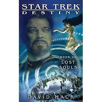 Star Trek - Destiny #3 - Lost Souls by David Mack - 9781451671711 Book
