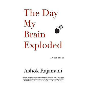 Day My Brain Exploded by Ashok Rajamani - 9781565129979 Book